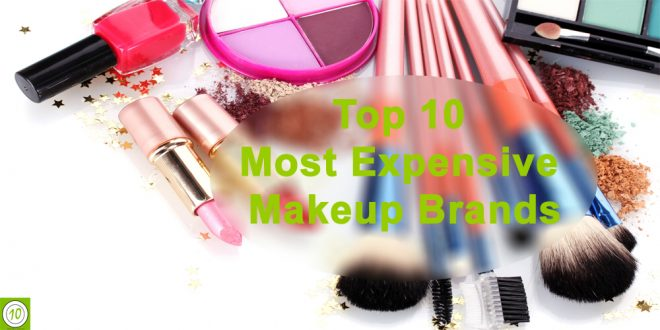 Most expensive makeup products