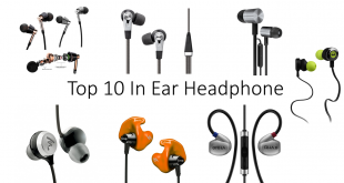 Best in-ear Headphones 2018 – Top 10 Earbuds with Amazing Sound Quality