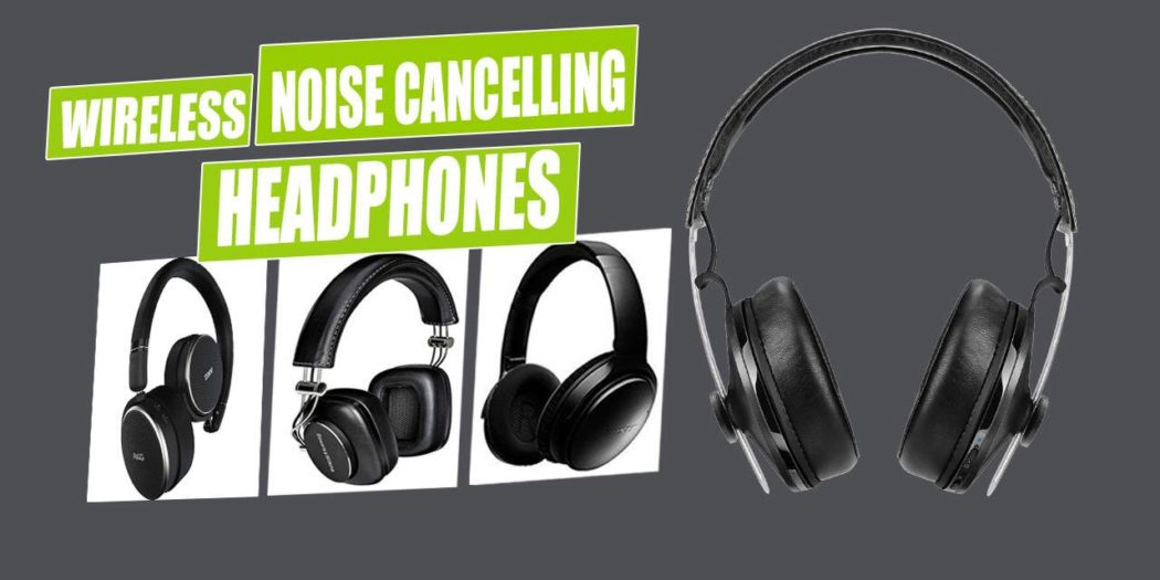 Best Noise Cancelling Wireless Headphones