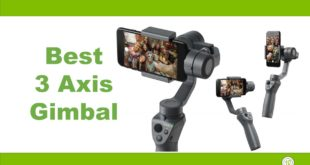 Top 10 Best 3-Axis Gimbal Stabilizers for Smartphones 2018